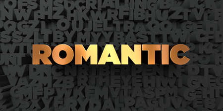 Romantic - Gold text on black background - 3D rendered royalty free stock picture. This image can be used for an online website banner ad or a print postcard.