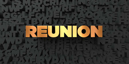 reunion: Reunion - Gold text on black background - 3D rendered royalty free stock picture. This image can be used for an online website banner ad or a print postcard.
