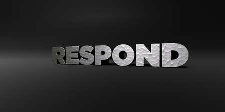 RESPOND - hammered metal finish text on black studio - 3D rendered royalty free stock photo. This image can be used for an online website banner ad or a print postcard.