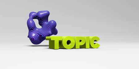 topic: TOPIC -  color type on white studiobackground with design element - 3D rendered royalty free stock picture. This image can be used for an online website banner ad or a print postcard.