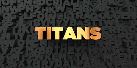 titans: Titans - Gold text on black background - 3D rendered royalty free stock picture. This image can be used for an online website banner ad or a print postcard.