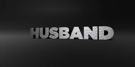 HUSBAND - hammered metal finish text on black studio - 3D rendered royalty free stock photo. This image can be used for an online website banner ad or a print postcard.