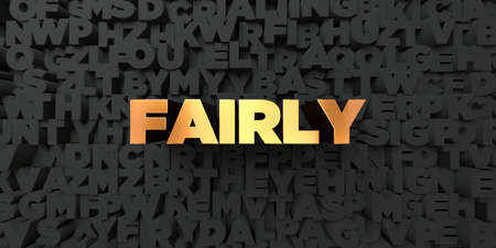fairly: Fairly - Gold text on black background - 3D rendered royalty free stock picture. This image can be used for an online website banner ad or a print postcard.