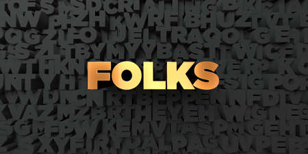 Folks - Gold text on black background - 3D rendered royalty free stock picture. This image can be used for an online website banner ad or a print postcard.
