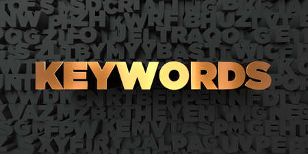 Keywords - Gold text on black background - 3D rendered royalty free stock picture. This image can be used for an online website banner ad or a print postcard.