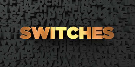 switches: Switches - Gold text on black background - 3D rendered royalty free stock picture. This image can be used for an online website banner ad or a print postcard.