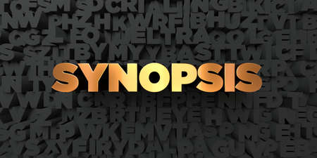 synopsis: Synopsis - Gold text on black background - 3D rendered royalty free stock picture. This image can be used for an online website banner ad or a print postcard.