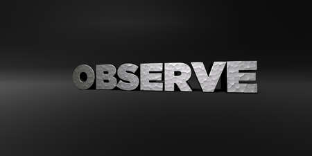OBSERVE - hammered metal finish text on black studio - 3D rendered royalty free stock photo. This image can be used for an online website banner ad or a print postcard. Stok Fotoğraf