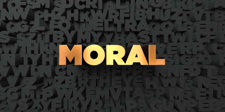 moral: Moral - Gold text on black background - 3D rendered royalty free stock picture. This image can be used for an online website banner ad or a print postcard.