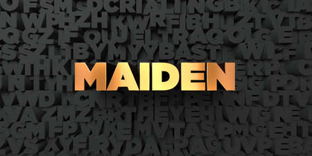 maiden: Maiden - Gold text on black background - 3D rendered royalty free stock picture. This image can be used for an online website banner ad or a print postcard.