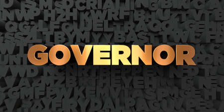 Governor - Gold text on black background - 3D rendered royalty free stock picture. This image can be used for an online website banner ad or a print postcard.