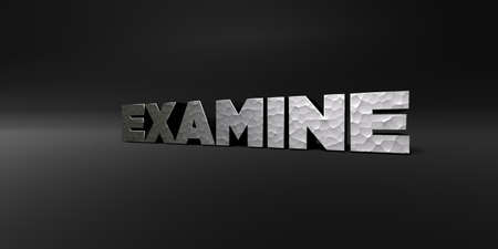 examine: EXAMINE - hammered metal finish text on black studio - 3D rendered royalty free stock photo. This image can be used for an online website banner ad or a print postcard.