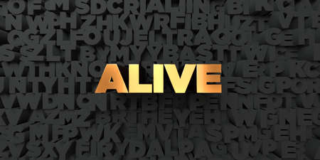 Alive - Gold text on black background - 3D rendered royalty free stock picture. This image can be used for an online website banner ad or a print postcard.