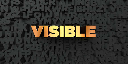 visible: Visible - Gold text on black background - 3D rendered royalty free stock picture. This image can be used for an online website banner ad or a print postcard.