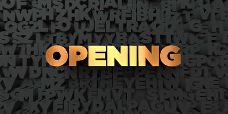 Opening - Gold text on black background - 3D rendered royalty free stock picture. This image can be used for an online website banner ad or a print postcard.