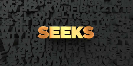 seeks: Seeks - Gold text on black background - 3D rendered royalty free stock picture. This image can be used for an online website banner ad or a print postcard. Stock Photo