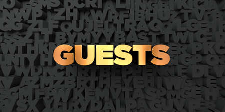 guests website: Guests - Gold text on black background - 3D rendered royalty free stock picture. This image can be used for an online website banner ad or a print postcard. Stock Photo