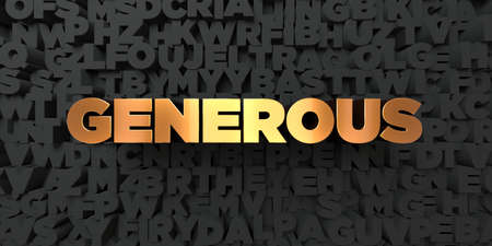generous: Generous - Gold text on black background - 3D rendered royalty free stock picture. This image can be used for an online website banner ad or a print postcard.