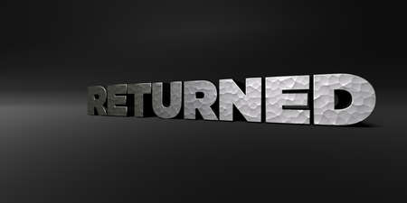 returned: RETURNED - hammered metal finish text on black studio - 3D rendered royalty free stock photo. This image can be used for an online website banner ad or a print postcard.