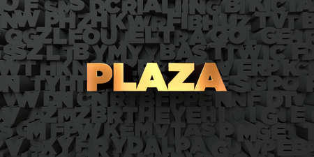 plaza: Plaza - Gold text on black background - 3D rendered royalty free stock picture. This image can be used for an online website banner ad or a print postcard.
