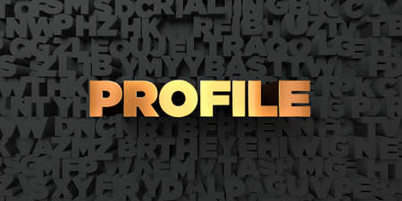 profile picture: Profile - Gold text on black background - 3D rendered royalty free stock picture. This image can be used for an online website banner ad or a print postcard.