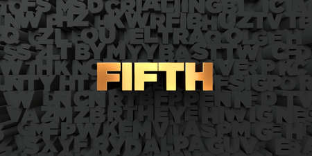 fifth: Fifth - Gold text on black background - 3D rendered royalty free stock picture. This image can be used for an online website banner ad or a print postcard.