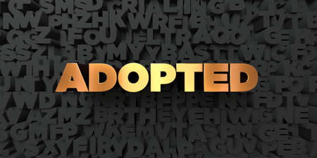 Adopted - Gold text on black background - 3D rendered royalty free stock picture. This image can be used for an online website banner ad or a print postcard.