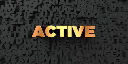Active - Gold text on black background - 3D rendered royalty free stock picture. This image can be used for an online website banner ad or a print postcard. Stock Photo