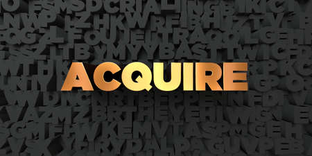 Acquire - Gold text on black background - 3D rendered royalty free stock picture. This image can be used for an online website banner ad or a print postcard.