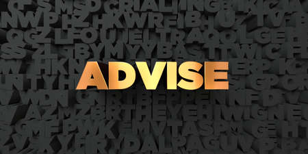 advise: Advise - Gold text on black background - 3D rendered royalty free stock picture. This image can be used for an online website banner ad or a print postcard.