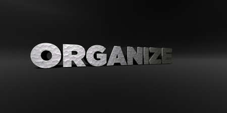 organize: ORGANIZE - hammered metal finish text on black studio - 3D rendered royalty free stock photo. This image can be used for an online website banner ad or a print postcard. Stock Photo
