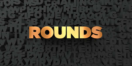 rounds: Rounds - Gold text on black background - 3D rendered royalty free stock picture. This image can be used for an online website banner ad or a print postcard. Stock Photo
