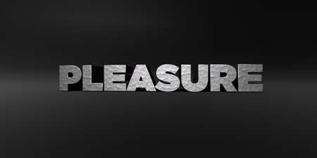 pleasure: PLEASURE - hammered metal finish text on black studio - 3D rendered royalty free stock photo. This image can be used for an online website banner ad or a print postcard.