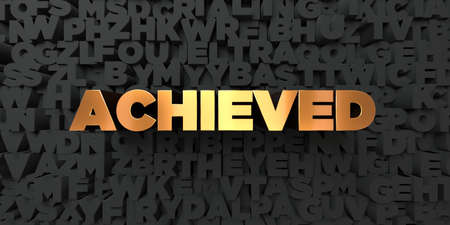achieved: Achieved - Gold text on black background - 3D rendered royalty free stock picture. This image can be used for an online website banner ad or a print postcard.