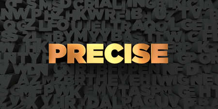 precise: Precise - Gold text on black background - 3D rendered royalty free stock picture. This image can be used for an online website banner ad or a print postcard.