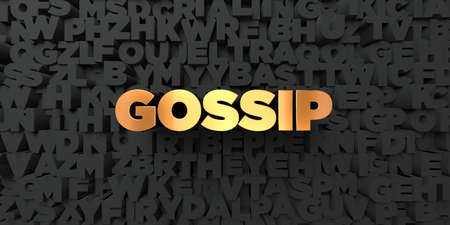 Gossip - Gold text on black background - 3D rendered royalty free stock picture. This image can be used for an online website banner ad or a print postcard.