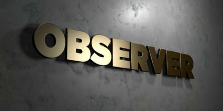 observer: Observer - Gold sign mounted on glossy marble wall  - 3D rendered royalty free stock illustration. This image can be used for an online website banner ad or a print postcard. Stock Photo