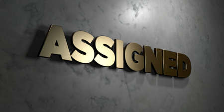 assigned: Assigned - Gold sign mounted on glossy marble wall  - 3D rendered royalty free stock illustration. This image can be used for an online website banner ad or a print postcard.