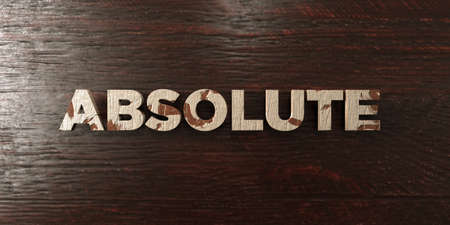 absolute: Absolute - grungy wooden headline on Maple  - 3D rendered royalty free stock image. This image can be used for an online website banner ad or a print postcard.