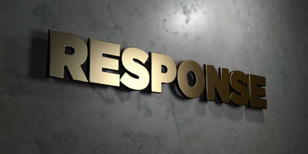 response: Response - Gold sign mounted on glossy marble wall  - 3D rendered royalty free stock illustration. This image can be used for an online website banner ad or a print postcard.