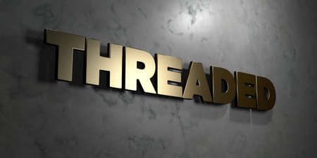 threaded: Threaded - Gold sign mounted on glossy marble wall  - 3D rendered royalty free stock illustration. This image can be used for an online website banner ad or a print postcard.