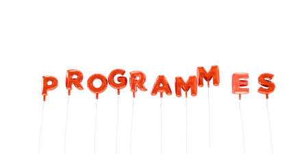 programmes: PROGRAMMES - word made from red foil balloons - 3D rendered.  Can be used for an online banner ad or a print postcard.