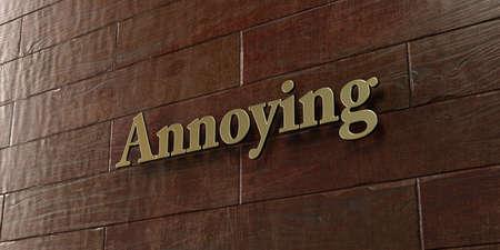 molesto: Molesto - placa de bronce montada en la pared de madera de arce - 3D representa la imagen de stock libres de derechos. Esta imagen se puede utilizar para un anuncio bandera del Web site en línea o una postal de impresión.