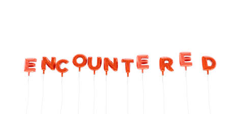 encountered: ENCOUNTERED - word made from red foil balloons - 3D rendered.  Can be used for an online banner ad or a print postcard.