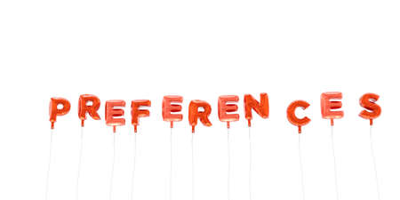 preferences: PREFERENCES - word made from red foil balloons - 3D rendered.  Can be used for an online banner ad or a print postcard.
