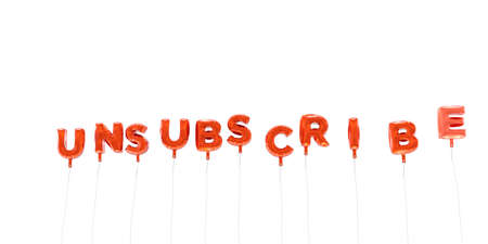 unsubscribe: UNSUBSCRIBE - word made from red foil balloons - 3D rendered.  Can be used for an online banner ad or a print postcard.