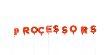 processors: PROCESSORS - word made from red foil balloons - 3D rendered.  Can be used for an online banner ad or a print postcard. Stock Photo