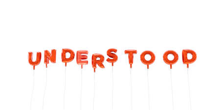 UNDERSTOOD - word made from red foil balloons - 3D rendered.  Can be used for an online banner ad or a print postcard.