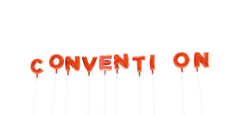convention: CONVENTION - word made from red foil balloons - 3D rendered.  Can be used for an online banner ad or a print postcard. Stock Photo