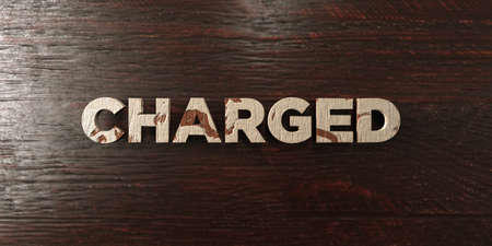 Charged - grungy wooden headline on Maple  - 3D rendered royalty free stock image. This image can be used for an online website banner ad or a print postcard. Zdjęcie Seryjne